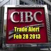 Trade Alert – CIBC Stock (CM Stock) – Feb 28 2013