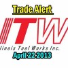 Trade Alert – Illinois Tool Works Stock (ITW) – Apr 22 2013