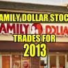 Family Dollar Stock (FDO) Trades For 2013