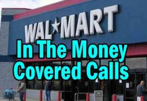 Walmart Stock Drop Shows The Value Of In The Money Covered Calls