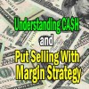 The Cash Portion of My Portfolio – Put Selling With Margin Strategy