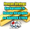 Rescue Strategies Background For Barrick Stock Collapse (ABX)
