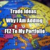 Why I Am Adding The FEZ ETF To My Portfolio