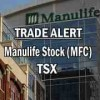 Manulife Financial Stock (MFC) Analysis and Trade Alert After Earnings – Nov 10 2016