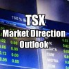 TSX Market Direction Outlook For Mar 10 2015