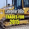 Caterpillar Stock (CAT) Trades For 2015