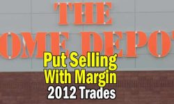 Home Depot Stock 2012 Trades (HD Stock) - Put Selling With Margin Only Strategy