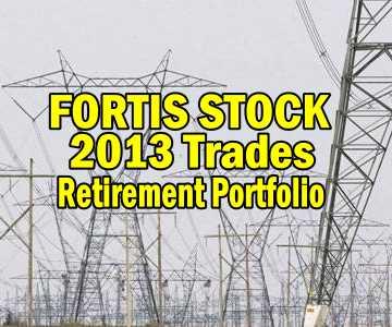 Fortis Stock (FTS Stock) 2013 Trades – Retirement Portfolio