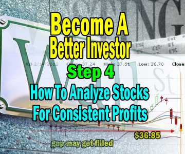 How To Analyze Stocks For Consistent Profits – Become A Better Investor Step 4