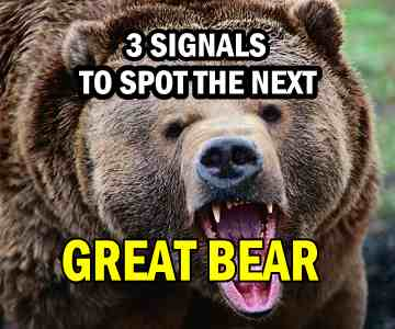 3 Warning Signals To Spot The Next Great Bear