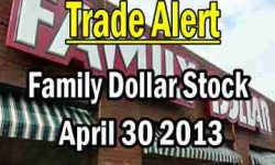 Trade Alert - Family Dollar Stock - Apr 30 2013