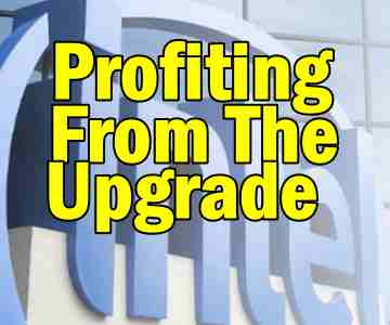 Profiting From The Upgrade On Intel Stock
