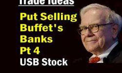 Trade Ideas - Put Selling Buffett's Bank Stocks Part 4 - US Bancorp Stock: USB Stock