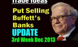 Put Selling Warren Buffett's Banks Update - Dec 16 2013