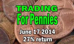Trade Analysis June 17 2014 Trading For Pennies Strategy