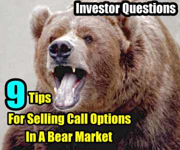 9 Tips For Selling Call Options In A Bear Market  – Investor Questions