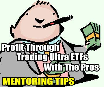 Profit Through Trading Ultra ETFs With The Pros – Mentoring Tips