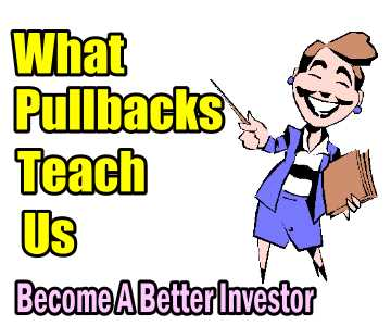 Understanding Stock Selection – What Pullbacks Teach Us – Become A Better Investor
