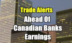 Trade Alerts Canadian Banks Earnings