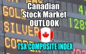 Canadian Stock Market Outlook