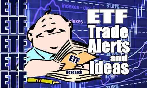 Aiming For 5.9% Return On ETF Trade Alert for Jul 20 2018