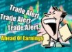 Trade Alert Ahead Of Earnings