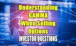 Understanding Gamma When Selling Options