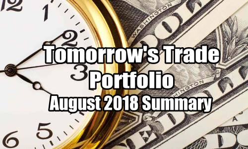 Tomorrow's Trade Portfolio -August 2018 Summary