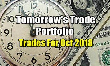 Tomorrow's Trade Portfolio for Oct 2018