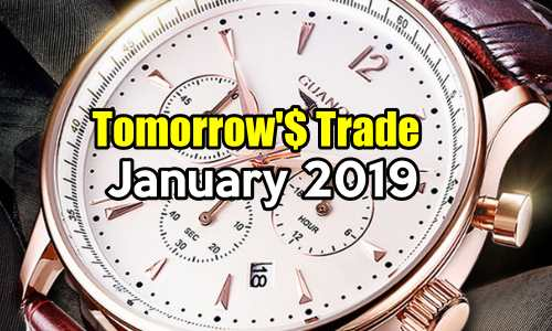 Tomorrow's Trade for Jan 2019