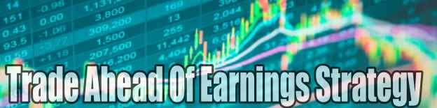 Trade Ahead Of Earnings Strategy