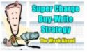 Super Charge Buy-Write Strategy Trade - The Week Ahead