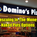Rescuing In-The-Money Naked Put Options In Domino's Pizza Stock