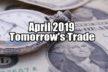 Tomorrow's Trade Portfolio Ideas for Mon Apr 22 2019
