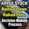 Apple Stock Biweekly Put Selling Trade Update – Rolling Down Naked Puts – Decision-Making Process