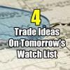 4 Trade Ideas On Tomorrow's Watch List for Mar 24 2017