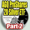 AGQ ProShares Ultra Silver Investing Strategies Part 2