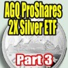 AGQ ProShares Ultra Silver Investing Strategies Part 3