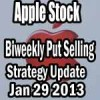 Put Selling Biweekly Strategy In Apple Stock Jan 29 2013