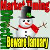 Market Timing / Market Direction Beware January Effect