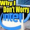 Intel Stock Pullback And Why I Never Worry