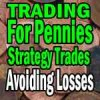 Tips On Avoiding Losses When Using IWM ETF with the Trading For Pennies Strategy
