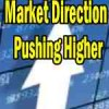 Market Direction Outlook For May 1 2013 – Pushing Higher