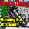 Market Timing / Market Direction Running Out Of Steam
