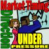 Market Timing / Market Direction Under Pressure