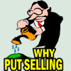 Put Selling – Why?