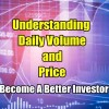 Understanding Daily Volume and Price – Become A Better Investor