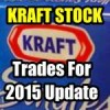 Kraft Foods Stock Trades For 2015 Update – Mar 25 2015