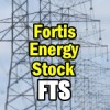 Fortis Stock (FTS) Upgraded – New Trades Coming This Week