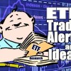ETF Trade Ideas and Alerts For Aug 10 2017